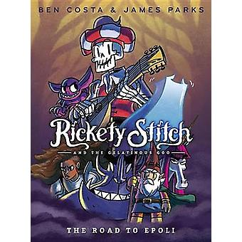Rickety Stitch and the Gelatinous Goo Book 1 - The Road to Epoli by Ja