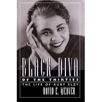 Black Diva of the Thirties: The Life of Ruby Elzy (Willie Morris Books in Memoir and Biography)