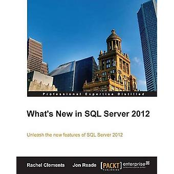 Whats New in SQL Server 2012 by Clements & Rachel