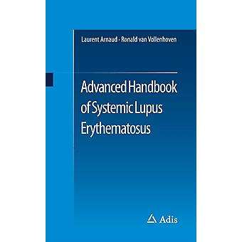 Advanced Handbook of Systemic Lupus Erythematosus by Arnaud & Laurent