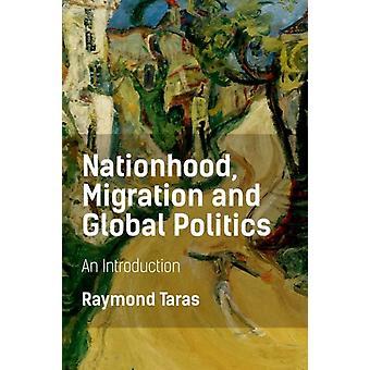 Nationhood Migration and Global Politics An Introduction von Raymond Taras