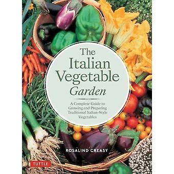 Italian Vegetable Garden by Rosalind Creasy