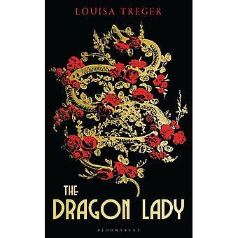 Dragon Lady by Louisa Treger