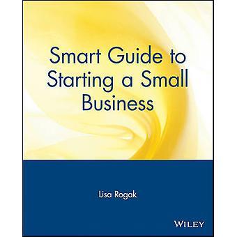 دليل ذكي لبدء الأعمال التجارية الصغيرة من قبل ليزا روجاك - 978047131885