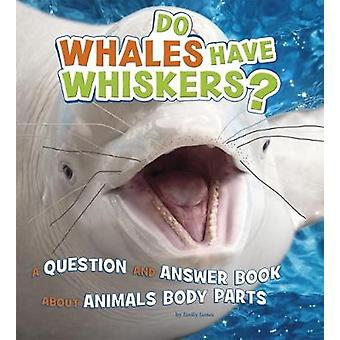Do Whales Have Whiskers by Emily James