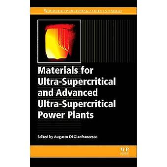 Materials for UltraSupercritical and Advanced UltraSupercritical Power Plants by Di Gianfrancesco & Augusto