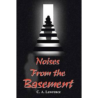 Noises from the Basement by Lawrence & C. A.
