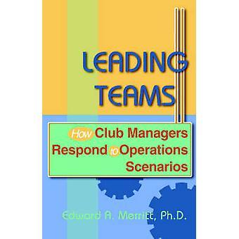 Leading Teams by Merritt & Edward A.