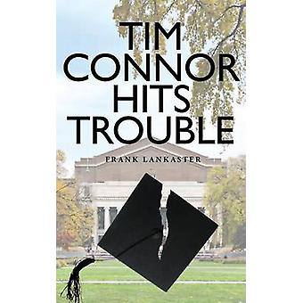 Tim Connor Hits Trouble by Lankaster & Frank