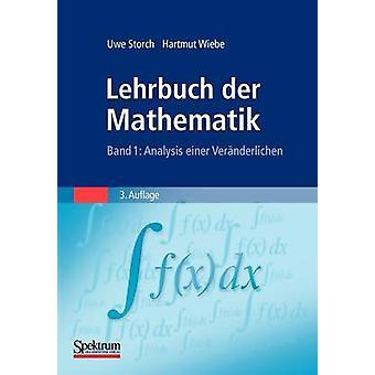 Lehrbuch der Mathematik Band 1  Analysis einer Vernderlichen by Storch & Uwe