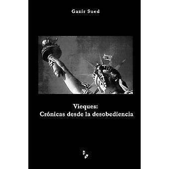 Vieques Crnicas desde la desobediencia by Sued & Gazir