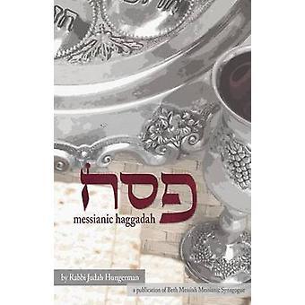 Pessach Passah Messianic Haggadah von Hungerman & Judah