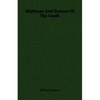 Highways and Byways of the South by Johnson & Clifton
