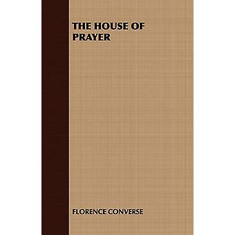 The House of Prayer by Florence Converse & Converse