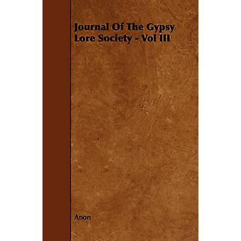 Journal Of The Gypsy Lore Society  Vol III by Anon