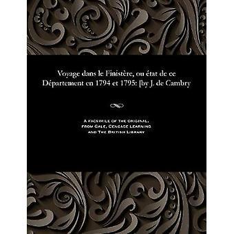 Voyage dans le Finistre ou tat de ce Dpartement en 1794 et 1795 by J. de Cambry by Cambry & Jacques de