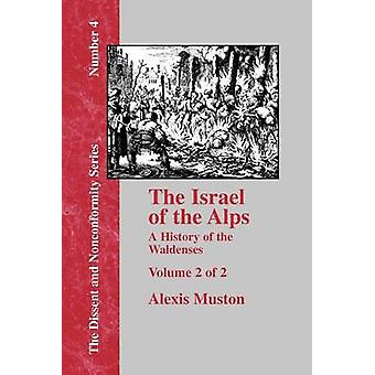 Israel of the Alps  Vol. 2 by Muston & Alexis