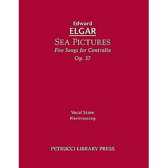 Sea Pictures Op.37 Vocal score by Elgar & Edward