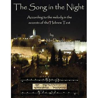 The Song in the Night According to the Melody in the   Accents of the Hebrew Text by MacDonald & Robert