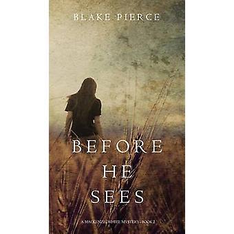Before he Sees A Mackenzie White MysteryBook 2 by Pierce & Blake