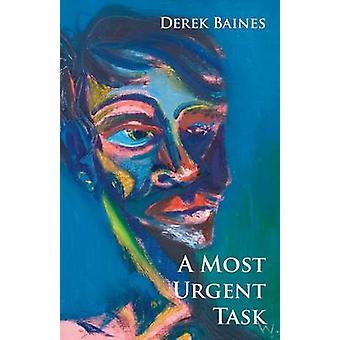 A Most Urgent Task by Baines & Derek