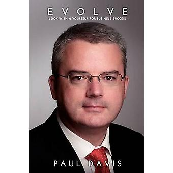 Evolve Look Within Yourself for Business Success by Davis & Paul