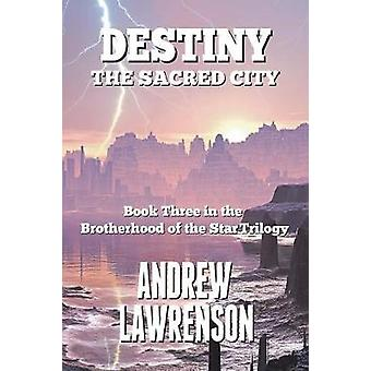 Destiny The Sacred City by Lawrenson & Andrew
