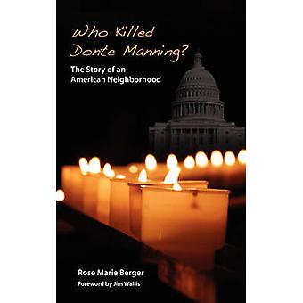 Who Killed Donte Manning The Story of an American Neighborhood by Berger & Rose Marie