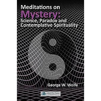 Meditations on Mystery by Wolfe & George W.