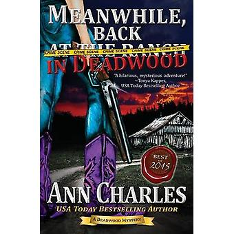 Meanwhile Back in Deadwood by Charles & Ann