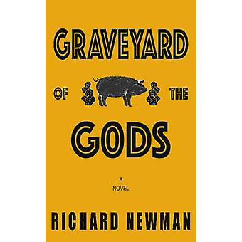 Graveyard of the Gods by Newman & Richard
