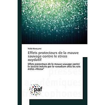 Effets protecteurs de la mauve sauvage contre le stress oxydatif by Marouane Wafa