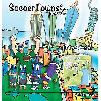 Roundy and Friends Soccertowns Book 7  New York by Varela & Andres
