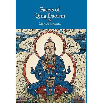 Facets of Qing Daoism by Esposito & Monica