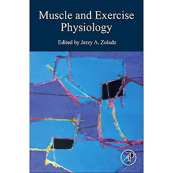Muscle and Exercise Physiology by Jerzy Zoladz