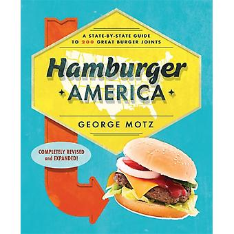Hamburger America  A StateByState Guide to 200 Great Burger Joints by George Motz