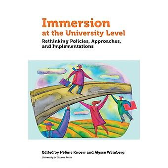Immersion at University Level  Rethinking Policies approaches and implementations by Edited by Helene Knoerr & Edited by Alysse Weinberg