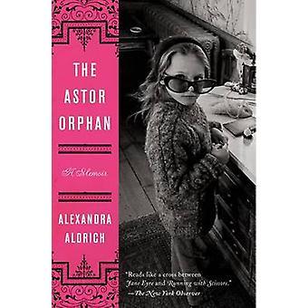 The Astor Orphan by Alexandra Aldrich - 9780062207951 Book