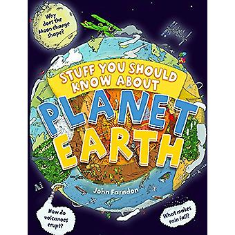 Stuff You Should Know about Planet Earth by John Farndon - 9780760363
