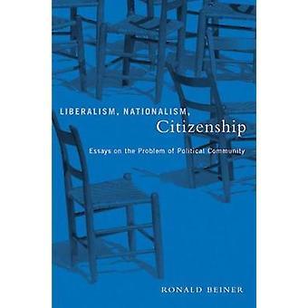Liberalisme - Nationalisme - Burgerschap - Essays over het probleem van Poli