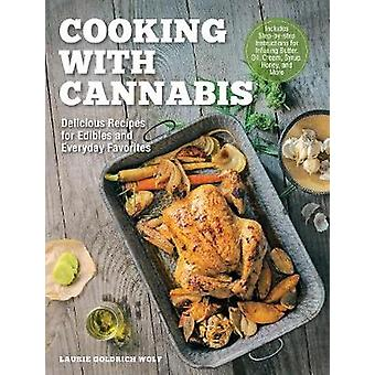 Cooking with Cannabis - Delicious Recipes for Edibles and Everyday Fav
