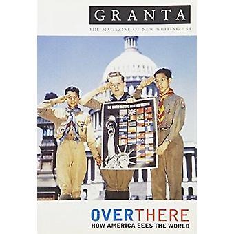 Granta 84 - Over There - Come l'America vede il resto del mondo di Ian