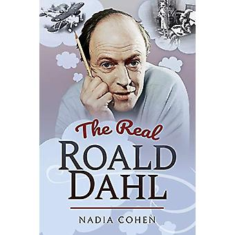 The Real Roald Dahl by Nadia Cohen - 9781526751768 Book