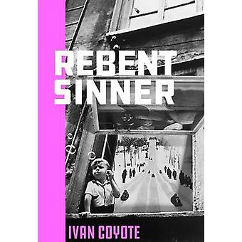Rebent Sinner by Ivan Coyote - 9781551527734 Book