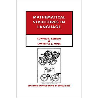 Mathematical Structures in Languages by Edward L. Keenan - 9781575868