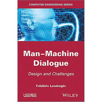 Man-Machine Dialogue - Design and Challenges by Frederic Landragin - 9