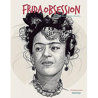 Frida Obsession - Illustration - Painting - Collages... by Carolina Am
