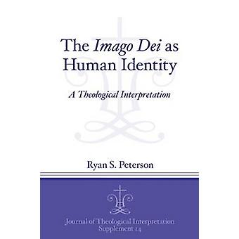 The Imago Dei as Human Identity - A Theological Interpretation by Ryan