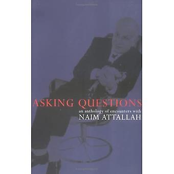 Asking Questions: An Anthology of Interviews with Naim Attallah