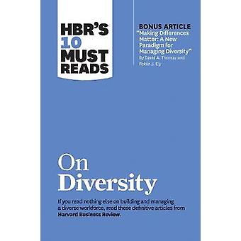 """Hbr's 10 Must Reads on Diversity (with Bonus Article """"making Dif"""